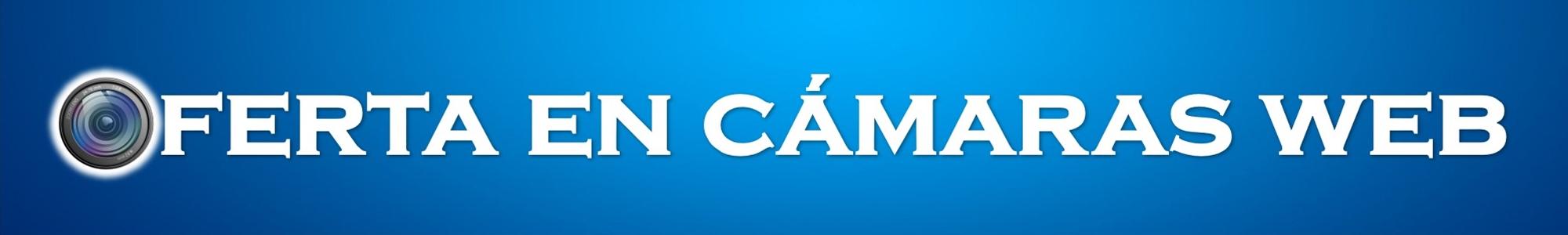 Oferta en cámaras web